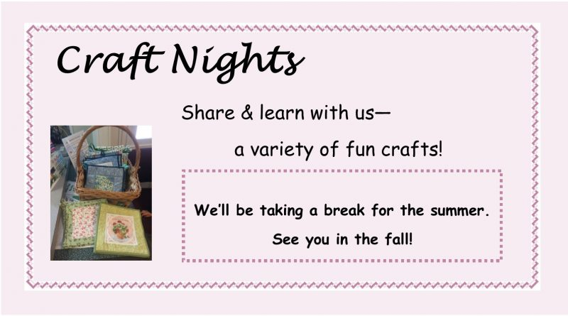 Craft nights will return in the fall.
