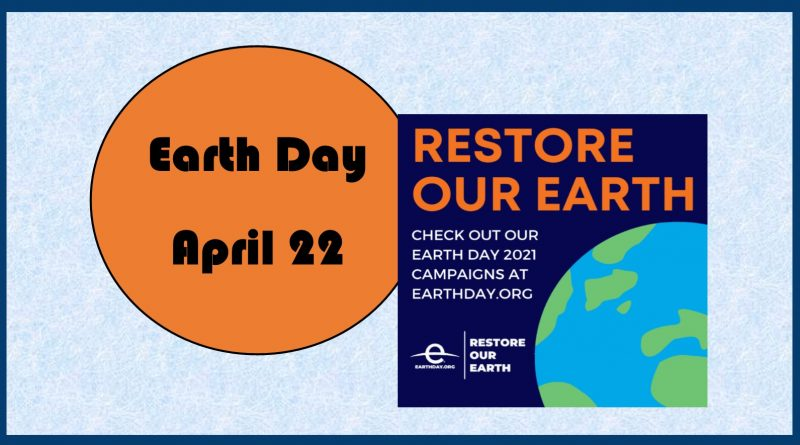 Earth Day April 22, 2021